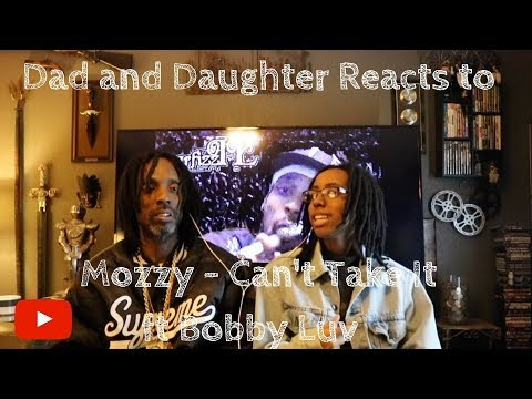 Dad and Daughter reacts to Mozzy - Can't Take It ft  Bobby Luv