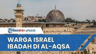 Warga Palestina Marah, Seteleh Mengetahui Yahudi Israel Diizinkan Beribadah di Masjid Al-Aqsa