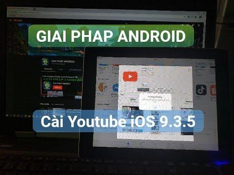 Cài Youtube iPad iPhone iOS 9.3.5 9.3.6