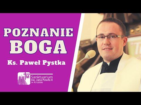 Poznanie Boga - Ks. Paweł Pystka, Sanktuarium św. Jana Pawła II w Krośnie