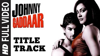 Johnny Gaddaar Title Track (Full Video) | Neil Nitin Mukesh