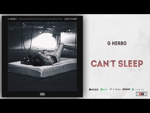 "G Herbo – ""Can't Sleep"""
