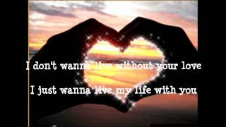 Chicago-I Don't Wanna  Live Without Your Love wt lyrics
