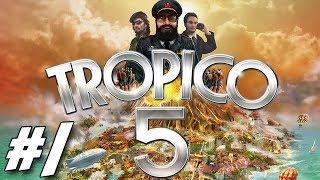Tropico 5 Campaign #1 ~ A New Order!