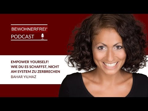 Bahar Yilmaz - Empower Yourself! | Wie du es schaffst, nicht am System zu zerbrechen