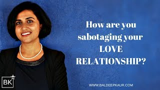 How Are You Sabotaging Your Love Relationship?