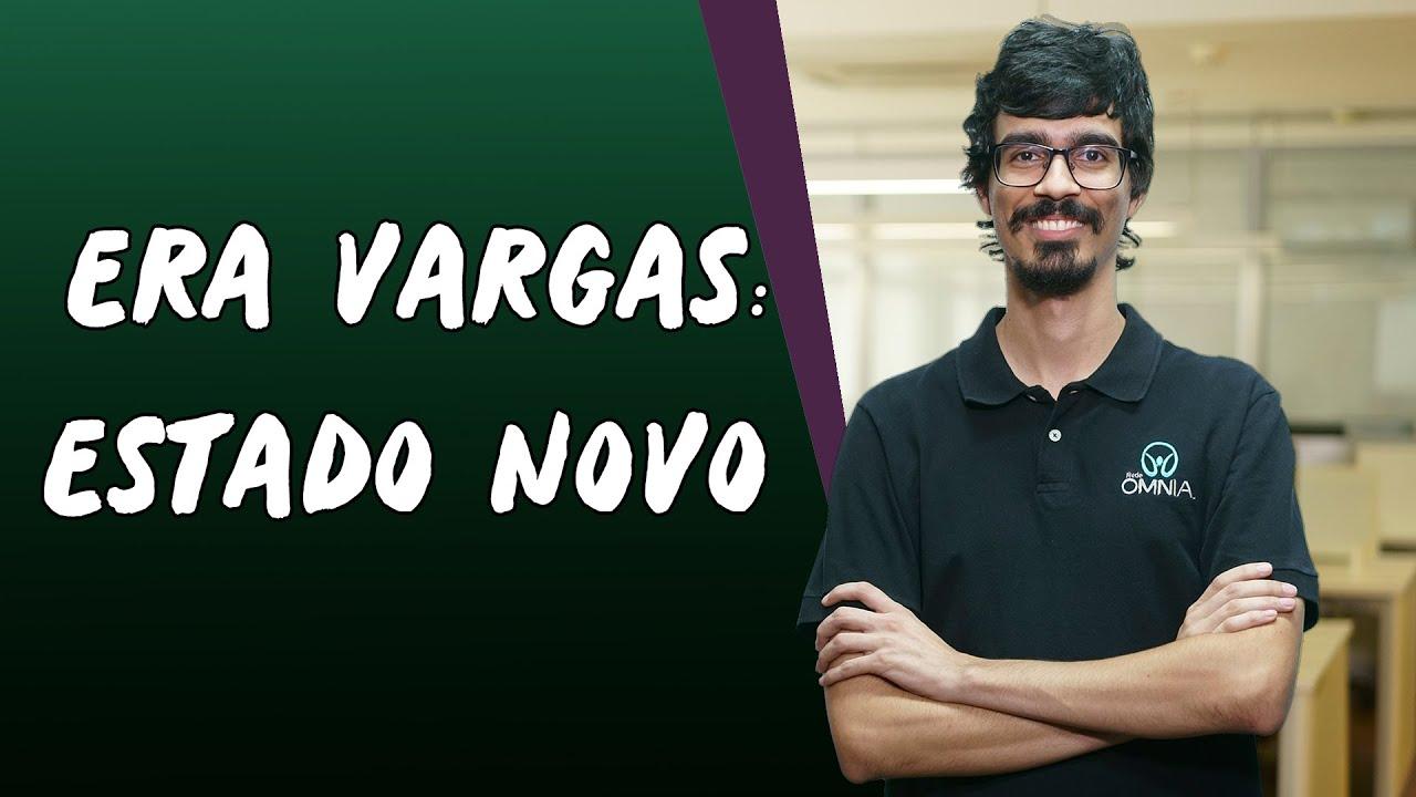 Era Vargas: Estado Novo