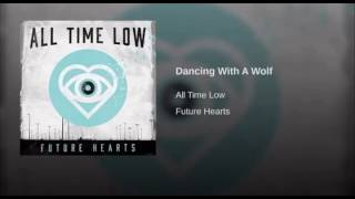 Dancing with a wolf sped up- all time low