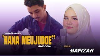 Hana Meujudoe (RialDoni)   Hafizah