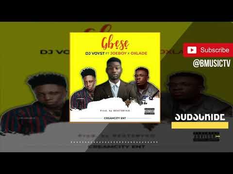 DJ Voyst - Gbese Ft. Joeboy & Oxlade (OFFICIAL AUDIO 2019)