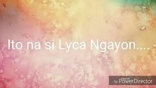 Lyca Gairanod ~ Ang ganda nya na ngayon 😍 Idol 😘