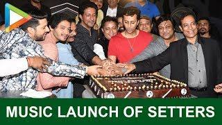 SETTERS Music Launch | Aftab Shivdasani | Shreyas Talpade