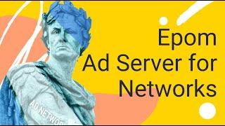 Epom Ad Server for Networks Promo
