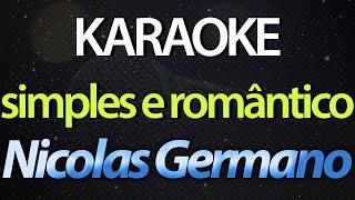 SIMPLES E ROMÂNTICO (Karaoke Version)   Nicolas Germano