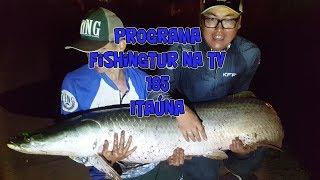 Programa Fishingtur na TV 185 - Pesqueiro Itaúna