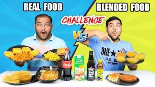 REAL FOOD VS BLENDED FOOD EATING CHALLENGE   Food Eating Competition   Food Challenge