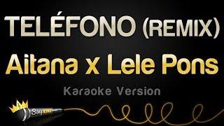 Aitana X Lele Pons   TELÉFONO (REMIX) (Karaoke Version)