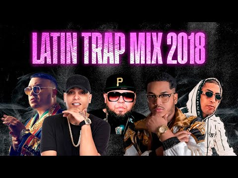 Trap Mix 2018 | Trap Latino 2018 | Best Latino Trap | Anuel AA, Ñengo Flow, Bryant Myers, Darell