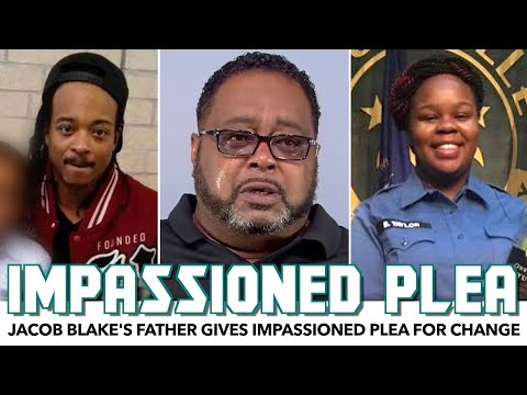 Jacob Blake's Father Gives Impassioned Plea For Change