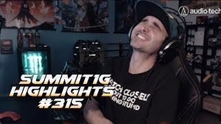 Summit1G Stream Highlights #315