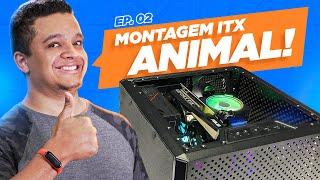 MINI ITX DE RESPEITO! | Unboxing e Montagem do PC – Episódio 02