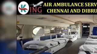 Take Most Economical Air Ambulance Services in Chennai and Dibrugarh