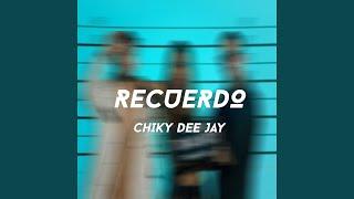 Chiky Dee Jay - Recuerdo