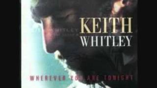 KEITH WHITLEY I Wonder Where You Are Tonight