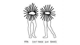 Chet Faker - 1998 ft Banks