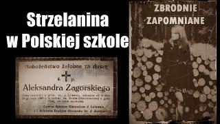 Strzelanina w Polskiej szkole, czyli masakra na maturze    ZBRODNIE ZAPOMNIANE