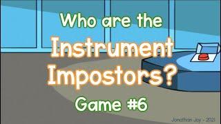 Instrument Impostors: Game #6