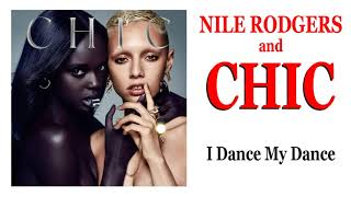 Gambar cover NILE RODGERS and CHIC - I Dance My Dance (from It's About Time) [2018]