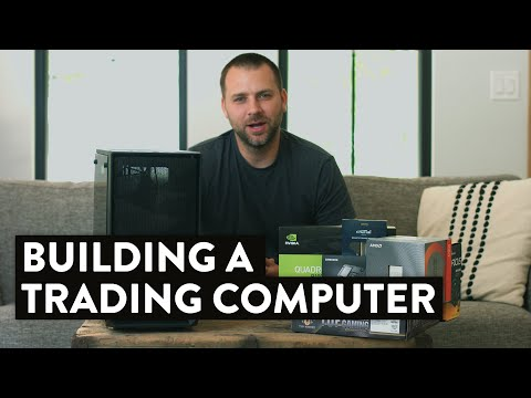 How To Build A Trading Computer [Complete Guide and Parts List Included]