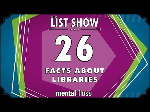 26 Facts about Libraries – mental_floss List Show Ep. 518