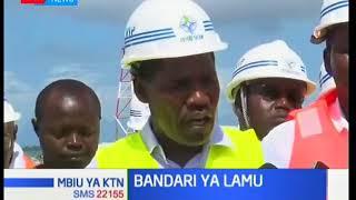 Waziri azuru mradi wa Bandari ya Lamu