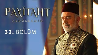 Payitaht Abdulhamid episode 32 with English subtitles Full HD