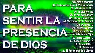 Musica Cristiana Para Sentir La Presencia De Dios - Hermosas Alabanzas Cristianas De Adoracion 2020