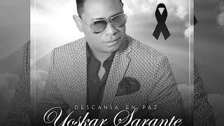 Homenaje A - Yoskar Sarante - Bachata Mix Exitos ❌ Dj Sofoke El Cibernetico
