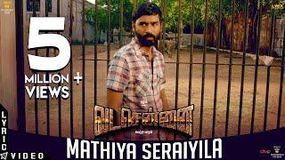 VADACHENNAI - Mathiya Seraiyila (Lyric Video)   Dhanush   Vetri Maaran   Santhosh Narayanan