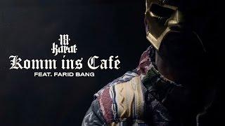 18 Karat feat. Farid Bang ✖️ KOMM INS CAFÉ ✖️ [ official Video ] prod. by Abaz & Clay Beatz