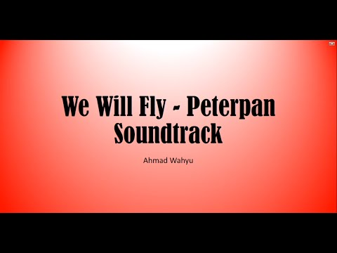 We Will Fly - Peterpan Soundtrack