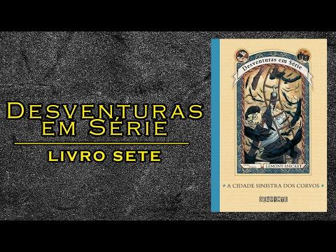 Desventuras em Série #7 A Cidade Sinistra dos Corvos (Lemony Snicket) | L&C