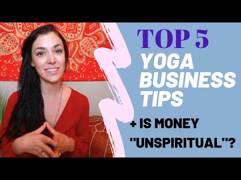 TOP 5 YOGA BUSINESS TIPS (+ IS MONEY SPIRITUAL?)