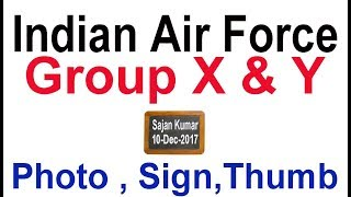 Photograph & Sign for Indian Air Force Group X & Y #Instruction
