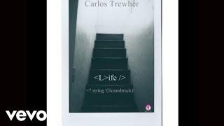 Life - Carlos Trewher  (Video)