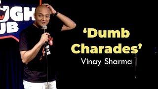 Dumb Charades   Vinay Sharma - Stand up Comedy