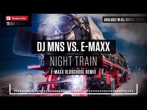 DJ MNS vs. E-MaxX - Night Train (E-MaxX Oldschool Remix)