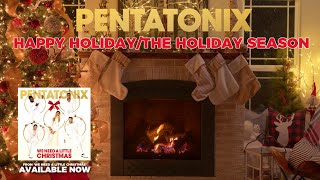 [Yule Log Audio] Happy Holiday / The Holiday Season – Pentatonix