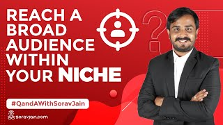 How To Reach a Broad Audience Within Your Niche?