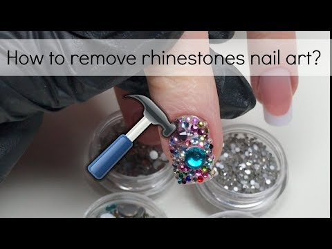 How to : take off rhinestones / crystals nail art | My favourite way & 4 other options